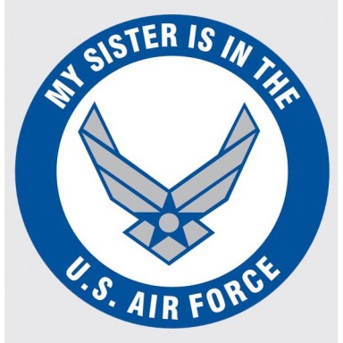 My Sister is in the Air Force Decal