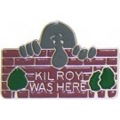 Kilroy Was Here Small Hat Pin