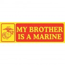 My Brother is a Marine Decal