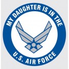 My Daughter is in the Air Force Decal